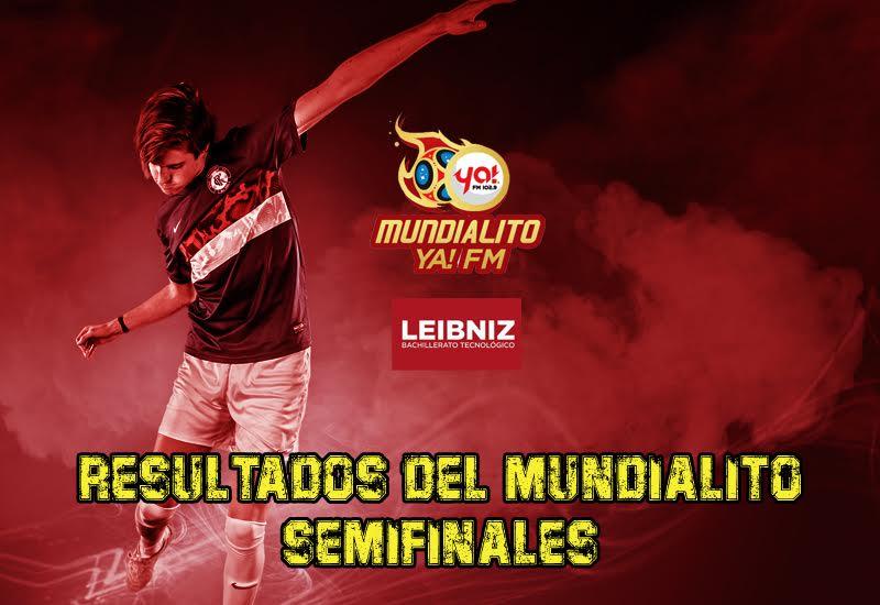 Resultados de las semifinales del Mundialito de Ya! FM
