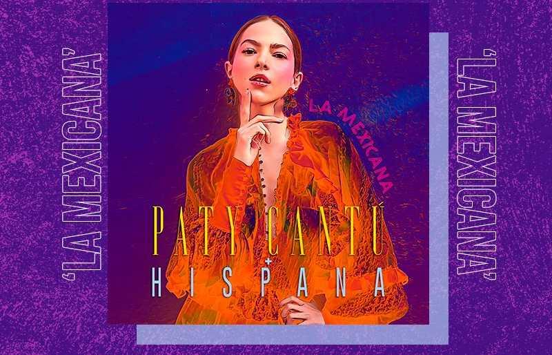 Paty Cantú estrena 'La Mexicana' con la rapera Hispana (+video)